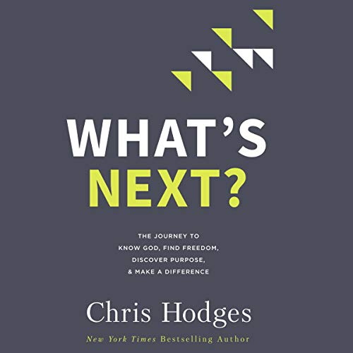 What's Next?     The Journey to Know God, Find Freedom, Discover Purpose, and Make a Difference              Autor:                                                                                                                                 Chris Hodges                               Sprecher:                                                                                                                                 Mark Smeby                      Spieldauer: 4 Std. und 33 Min.     Noch nicht bewertet     Gesamt 0,0