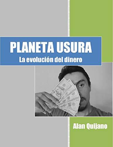 PLANETA USURA: La evolución del dinero (Spanish Edition)