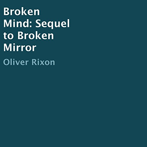 Broken Mind: Sequel to Broken Mirror audiobook cover art