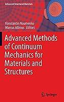Advanced Methods of Continuum Mechanics for Materials and Structures (Advanced Structured Materials, 60)