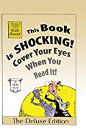 This Book is Shocking!: Cover Your Eyes When You Read It
