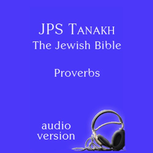 The Book of Proverbs: The JPS Audio Version audiobook cover art