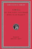 On the Latin Language, Volume II: Books 8-10. Fragments (Loeb Classical Library)