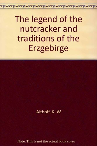 The legend of the nutcracker and traditions of the Erzgebirge