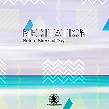 Meditation Before Stressful Day - Calm Your Mind and Body and Be Positive, Good Affirmations, Achieve Success, Mantra