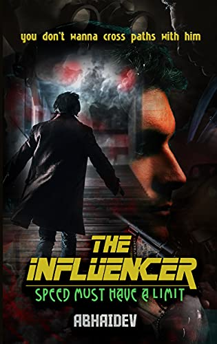 The Influencer: Speed Must Have a Limit by Abhaidev