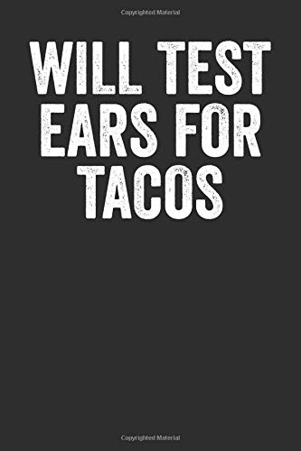 Will Test Ears For Tacos: Blank Lined Journal - Notebook For Speech Therapists And SLP Pathologists