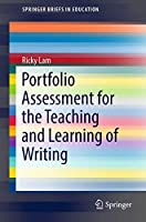 Portfolio Assessment for the Teaching and Learning of Writing (SpringerBriefs in Education)