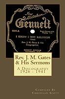 Rev. J. M. Gates & His Sermons A Discography 1926 - 1941: Christian Scott by Christian Scott(2011-03-12)
