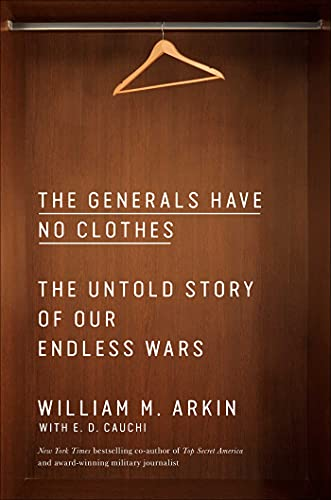 Image of The Generals Have No Clothes: The Untold Story of Our Endless Wars