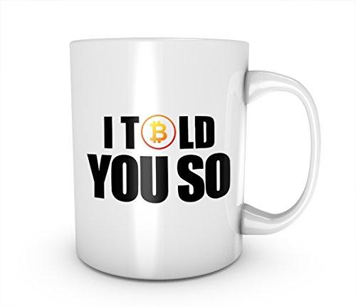 I Told You So Bitcoin Cryptocurrency Blockchain Crypto Btc Keramik Tasse Kaffee Tee Becher Mug