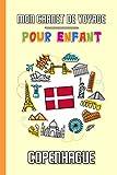 Mon Carnet de Voyage Pour Enfant Copenhague: Journal de Voyage | 102 pages, 15,24 cm x 22,86 cm | Pour accompagner les enfants durant leur séjour