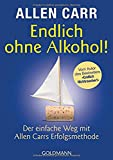 Endlich ohne Alkohol!: Der einfache Weg mit Allen Carrs Erfolgsmethode - Allen Carr