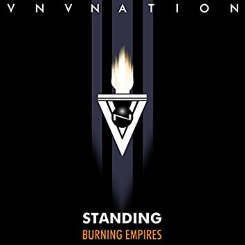 Standing / Burning Empires