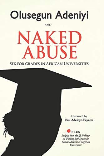 NAKED ABUSE: SEX FOR GRADES IN AFRICAN UNIVERSITIES