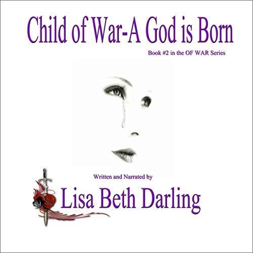 Child of War: A God Is Born Audiobook By Lisa Beth Darling cover art