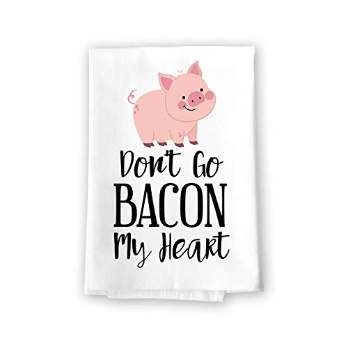 Honey Dew Gifts Funny Kitchen Towels, Don't Go Bacon My Heart Flour Sack Towel, 27 inch by 27 inch, 100% Cotton, Multi-Purpose Towel