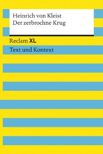 Der zerbrochne Krug. Textausgabe mit Kommentar und Materialien: Reclam XL – Text und Kontext