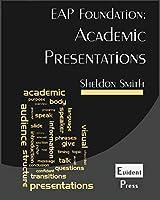 Academic Presentations: Eap Foundation