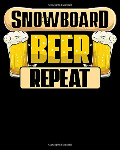 Snowboard Beer Repeat: Snowboard Beer Repeat Funny Snowboarder Mountain Party 2021-2022 Weekly Planner & Gratitude Journal (110 Pages, 8