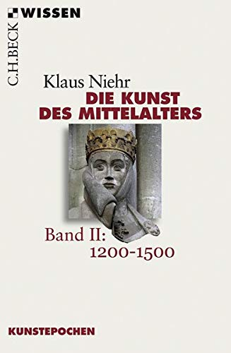 Die Kunst des Mittelalters Band 2: 1200 bis 1500 (Beck'sche Reihe)