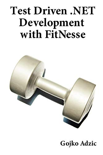 Test Driven .NET Development with FitNesse