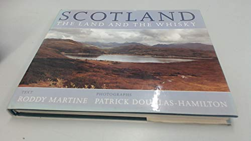 Scotland: The Land and the Whiskey: The Land and the Whisky