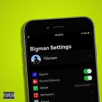 Bigman Settings