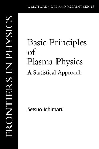 Basic Principles Of Plasma Physics: A Statistical Approach (Frontiers in Physics)
