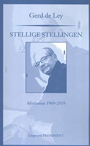 Stellige stellingen: Aforismen 1969-2019