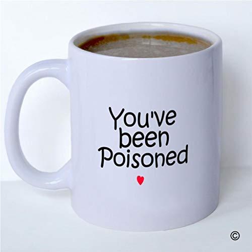 Funny Coffee Mug - White Ceramic Coffee Cup - You¡¯ve Been Poisoned Coffee Mug Tea Milk Mug