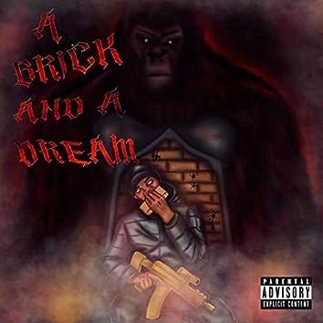 A Brick and a Dream