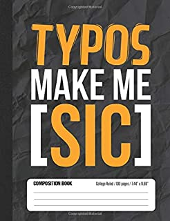Typos Make Me Sic: Composition Notebook College Ruled