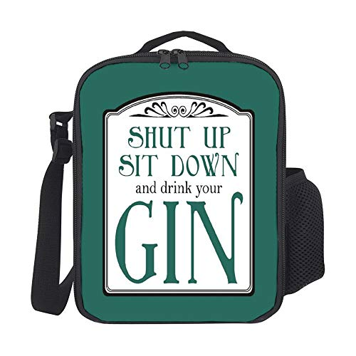 Shut Up, Sit Down And Drink Your Gin Insulated Travel Picnic Lunch Box Tote Portable Lunch Bag with Shoulder Strap