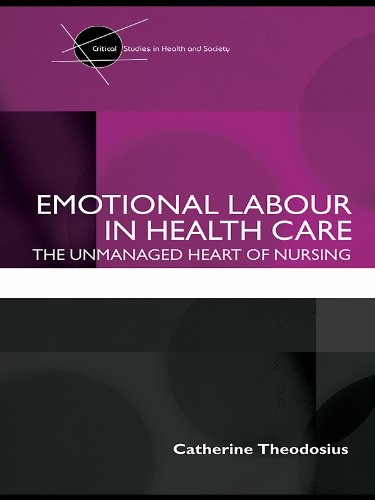 41Qyf7VOvpL - Emotional Labour in Health Care: The unmanaged heart of nursing (Critical Studies in Health and Soci