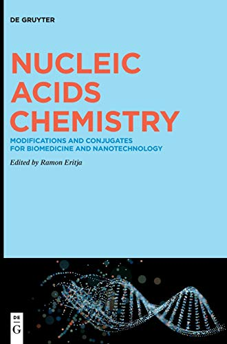 Compare Textbook Prices for Nucleic Acids Chemistry: Modifications and Conjugates for Biomedicine and Nanotechnology  ISBN 9783110635799 by Eritja, Ramon