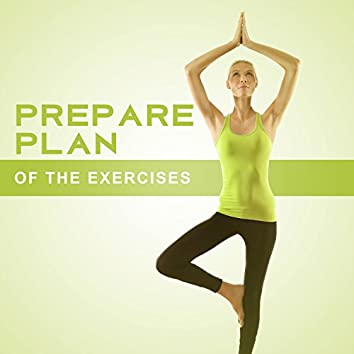 Prepare Plan of the Exercises - Sounds Aids for Yoga, Exercises is a Wonderful Time, Time to Stop, Catch Breath and Mind Mute