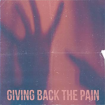 Giving Back the Pain