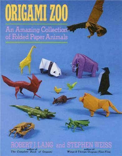 Origami Zoo: An Amazing Collection of Folded Paper Animals (ST. MARTIN\'S GR)