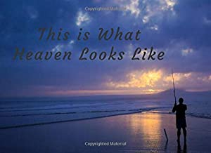 This is What Heaven Looks Like: Fishing Funeral Guest Book, Ocean Beach, A Celebration of Life, In Loving Memory Condolenc...