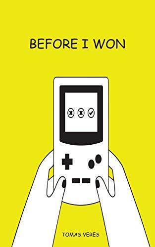 Before I Won: A Novel