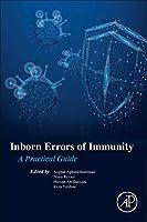 Inborn Errors of Immunity: A Practical Guide