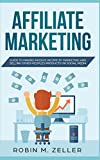 Affiliate Marketing: Guide to Making Passive Income from Selling Other People s Products on Social Media