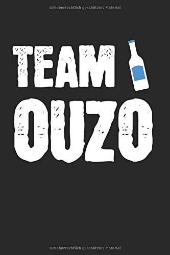 Team Ouzo Grieche: Ouzo & Griechenland Notizbuch 6'x9' Griechisch Geschenk für Schnaps & Grieche