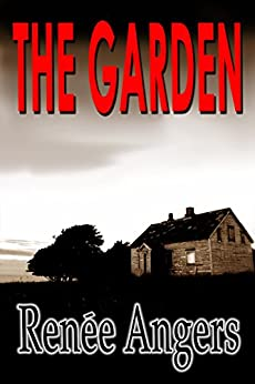 The Garden by [Renee Angers]