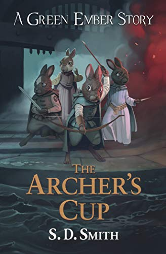 The Archer's Cup (Green Ember Archer Book 3) (Green Ember Story)