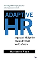 Adaptive HR: Impactful HR for the New and Virtual World of Work