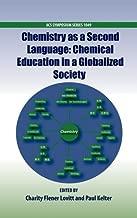 الكيمياء كما ثان ٍ اللغة: الكيميائية في مجموعة التربية globalised Society (acs symposium سلسلة)