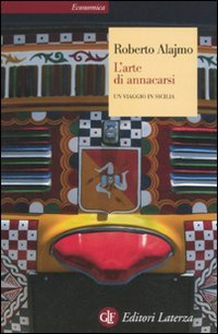 L'arte di annacarsi. Un viaggio in Sicilia. Ediz. illustrata