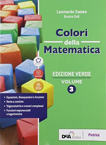 Colori della matematica. Ediz. verde. Per il triennio delle Scuole superiori. Con e-book. Con espansione online (Vol. 3)